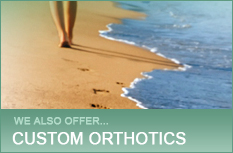 We also offer Custom Orthotics